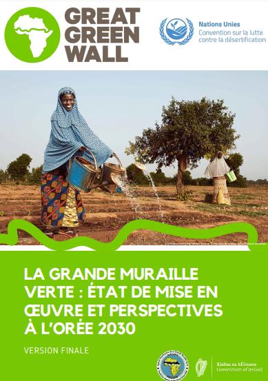 Rapport - La grande muraille verte : état de mise en œuvre et perspectives à l'horizon 2030 À L'ORÉE 2030