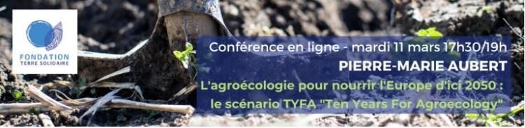 Conférence - L'agroécologie pour nourrir l'Europe d'ici 2050 : le scénario TYFA (Ten Years For Agroecology)