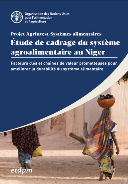 Projet AgrInvest-Systèmes alimentaires : Étude de cadrage du système agroalimentaire au Niger