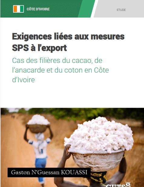 Exigences liées aux mesures SPS à l'export : cas des filières cacao, de l'anacarde et du coton en Côte d'Ivoire