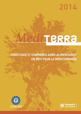 Rapport CIHEAM Mediterra 2014: Logistique et commerce agro - alimentaires