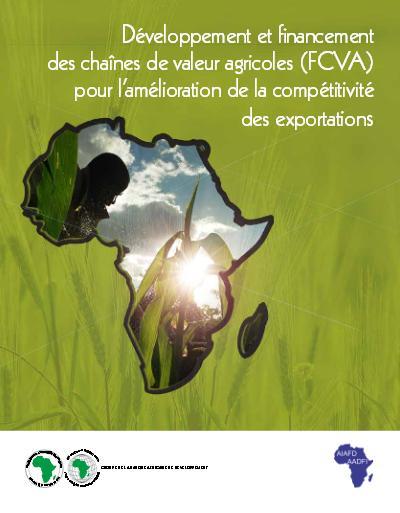 Rapport: Développement et financement des chaînes de valeur agricoles ( F C VA ) pour l'amélioration de la compétitivité des exportations