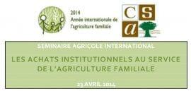 Séminaire International: Les achats institutionnels au service de l'agriculture familiale (avril 2014)
