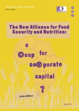 The New Alliance for Food Security and Nutrition  will benefit corporations and endanger Africa's small farmers