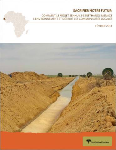 Rapport Sacrifier Notre Futur: Comment le Projet Senhuile-Senéthanol Menace l'Environnement et Détruit les Communautés Locales