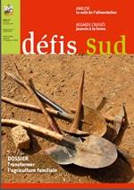 Défis Sud n°119 : Transformer l'agriculture familiale