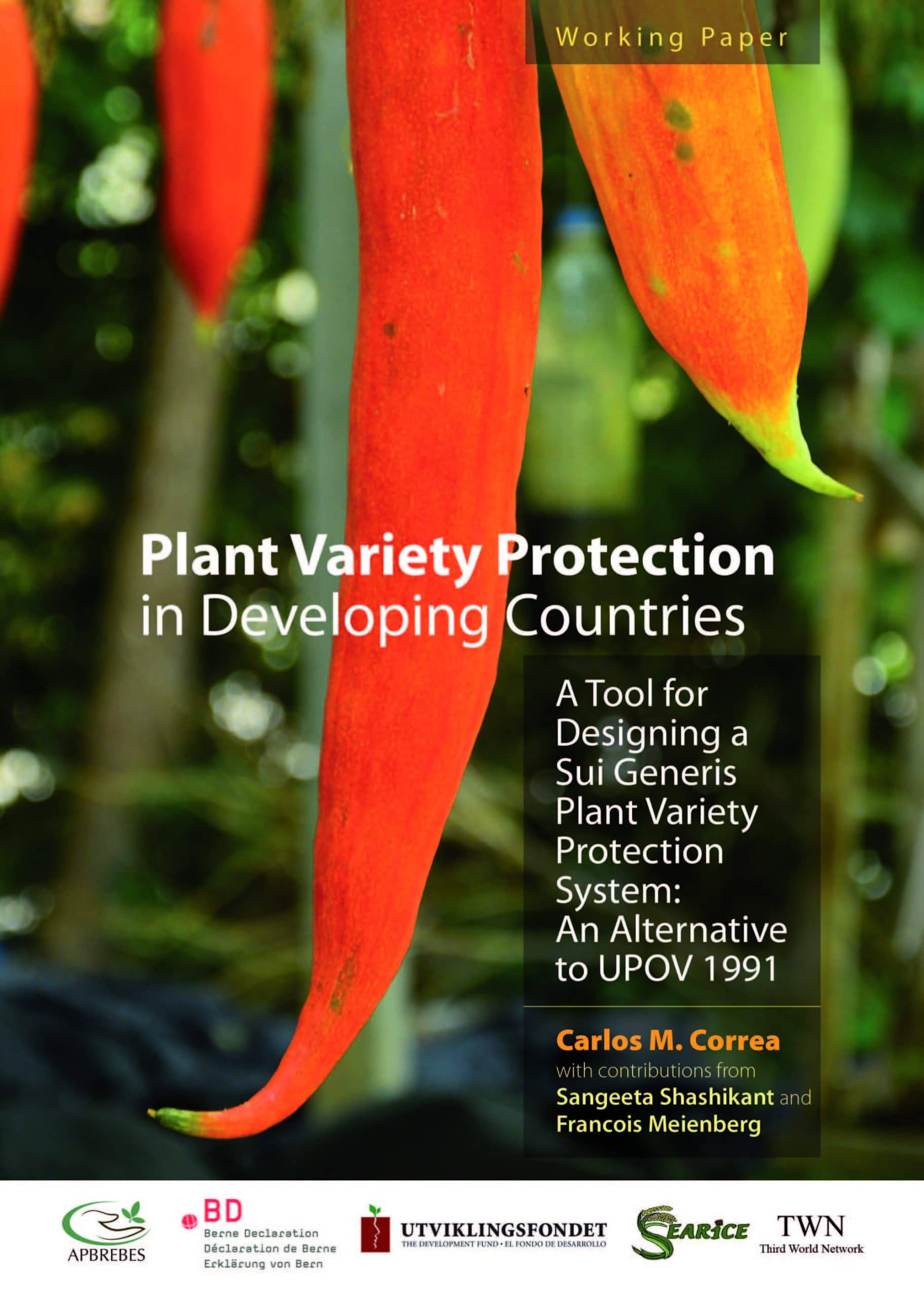 Plant Variety Protection in Developing Countries : A Tool for Designing a Sui Generis Plant Variety Protection System