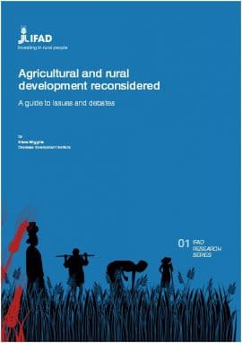 Agricultural and rural  development reconsidered : A guide to issues and debates