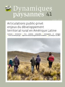 Dynamiques paysannes n°41 : Articulations public-privé : enjeux du développement territorial rural en Amérique Latine