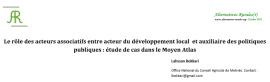 Le rôle des acteurs associatifs entre acteur du développement local et auxiliaire des politiques publiques : étude de cas dans le Moyen Atlas