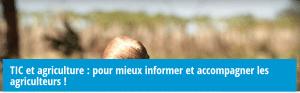 TIC et agriculture : pour mieux informer et accompagner les agriculteurs !