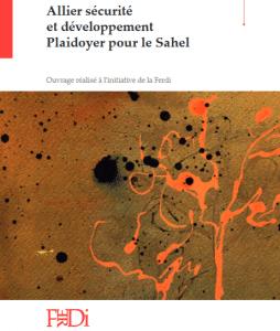 Allier sécurité et développement - Plaidoyer pour le Sahel