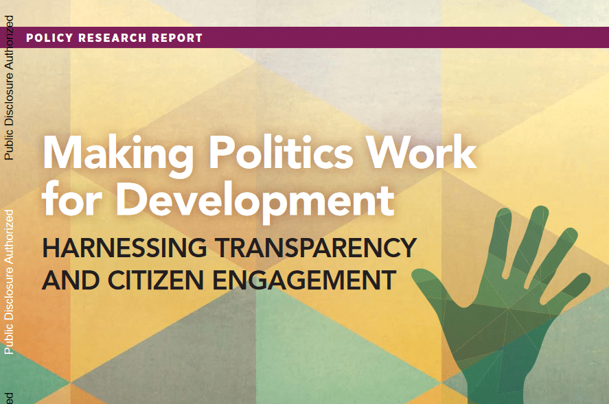 Making politics work for development: harnessing transparency and citizen engagement
