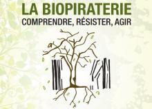 La biopiraterie : comprendre, résister, agir