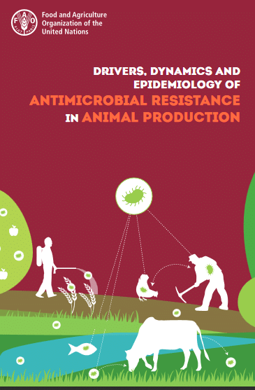 Drivers, Dynamics and Epidemiology of Antimicrobial Resistance in Animal Production