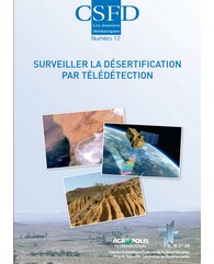 Parution du 12e dossier thématique du CSFD consacré au rôle de la télédétection dans la surveillance et le suivi de la désertification