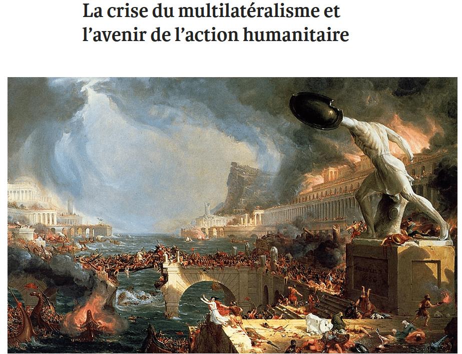 La crise du multilatéralisme et l'avenir de l'action humanitaire