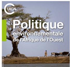La Politique environnementale de l'Afrique de l'Ouest : mieux la connaitre pour faciliter son application