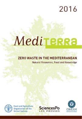 Rapport CIHEAM Mediterra 2016 : Zéro gaspillage en Méditerranée Ressources naturelles
