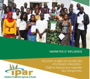 IPAR : Narratif d'influence « quel dialogue pour faciliter la mise en œuvre des politiques foncières en Afrique de l'Ouest ? »