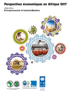 Perspectives économiques en Afrique (2017) - Thème spécial : entrepreneuriat et industrialisation