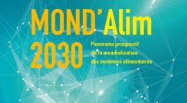 MOND'Alim 2030. Panorama prospectif de la mondialisation des systèmes alimentaires