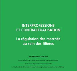 Interprofessions et contractualisation: La régulation des marchés au sein des filières