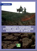 Publication du CTA: les « systèmes de connaissances indigènes et la gestion du changement climatique en Afrique »