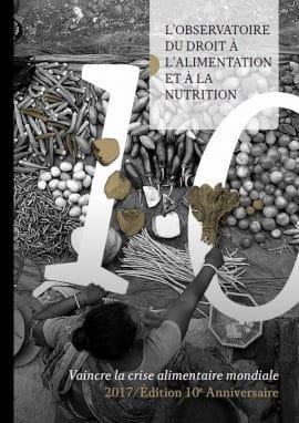 Rapport: Vaincre la crise alimentaire mondiale 2017 ⁄  Édition  10ème Anniversaire