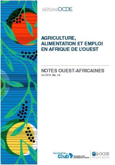 Notes ouest-africaines : Agriculture, alimentation et emploi en Afrique de l'Ouest