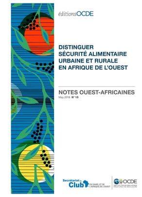 Notes ouest-africaines : Distinguer sécurité alimentaire urbaine et rurale en Afrique de l'Ouest