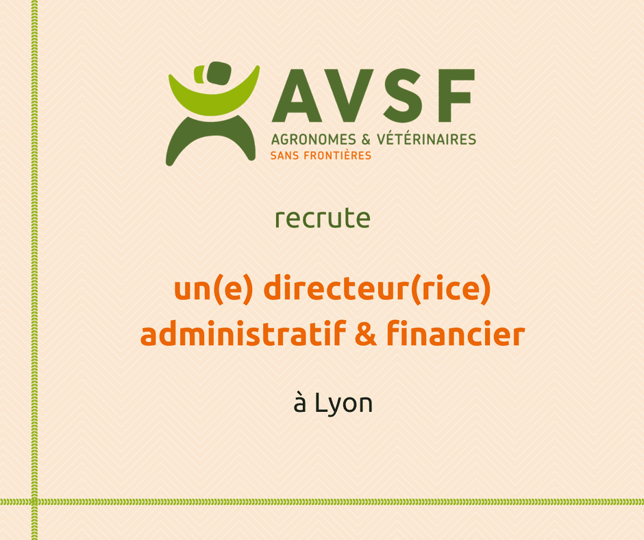 AVSF recrute un(e) Directeur.trice Administratif et Financier à Lyon