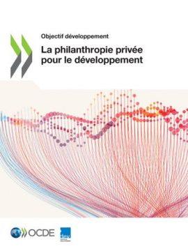 Rapport : La philanthropie privée pour le développement