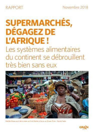 Rapport : Supermarchés, dégagez de l'Afrique ! Les systèmes alimentaires du continent se débrouillent très bien sans eux