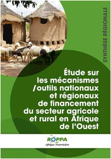 Etude sur les mécanismes/outils nationaux et régionaux de financement du secteur agricole et rural en Afrique de l'Ouest