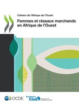 Cahiers de l'Afrique de l'Ouest : Femmes et réseaux marchands en Afrique de l'Ouest