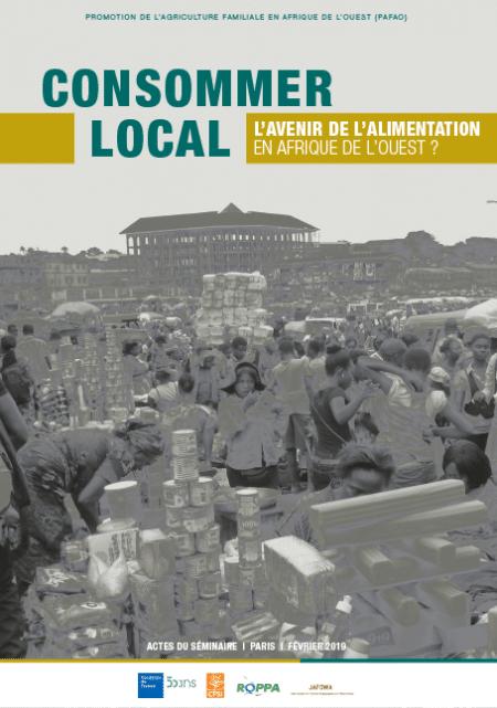 Actes de colloque - Consommer local : l'avenir de l'alimentation en Afrique de l'Ouest?