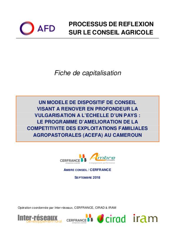 Capitalisation - Un modèle de dispositif de conseil visant à rénover en profondeur la vulgarisation a l'échelle d'un pays : le programme d'amélioration de la compétitivité des exploitations familiales agropastorales (Acefa) au Cameroun