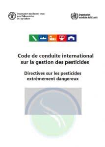 Guide : Code de conduite international sur la gestion des pesticides - Directives sur les pesticides extrêmement dangereux