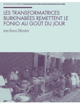 Fiche de capitalisation: Les transformatrices burkinabées remettent le fonio au goût du jour