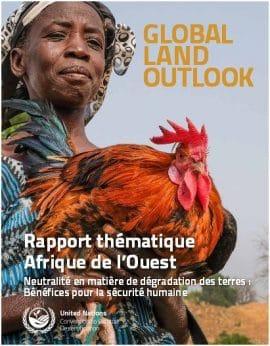 Global land outlook - Rapport thématique Afrique de l'Ouest - Neutralité en matière de dégradation des terres : Bénéfices pour la sécurité humaine