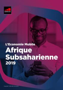Rapport : L'économie mobile en Afrique subsaharienne - 2019