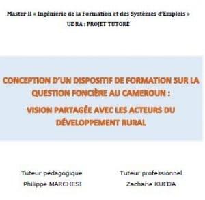 Mémoire - Conception d'un dispositif de formation sur la question foncière au Cameroun : vision partagée avec les acteurs du développement rural
