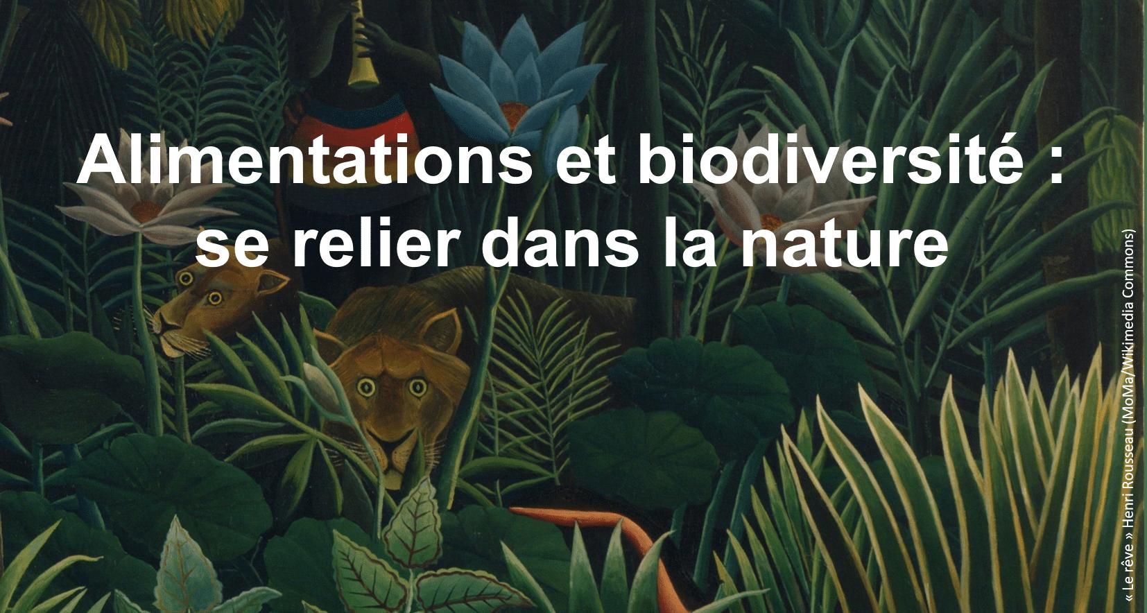 Colloque : Alimentations et biodiversité - Se relier dans la nature