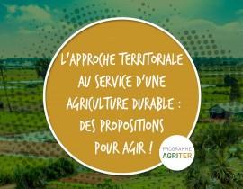 L'approche territoriale au service d'une agriculture durable : des propositions pour agir !