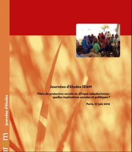 Actes de la Journée d'étude IRAM 2019 : Filets de protection sociale en Afrique subsaharienne : quelles implications sociales et politiques ?