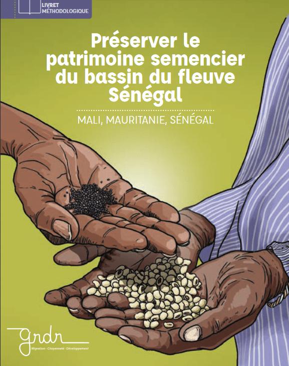 Livret méthodologique : Préserver le patrimoine semencier du bassin du fleuve Sénégal : Mali, Mauritanie, Sénégal