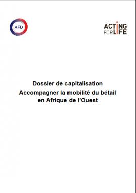 Rapport - Dossier de capitalisation Accompagner la mobilité du bétail en Afrique de l'Ouest