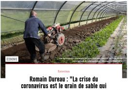 """Entretien avec Romain Dureau : """"La crise du coronavirus est le grain de sable qui bloque l'agriculture mondialisée"""""""