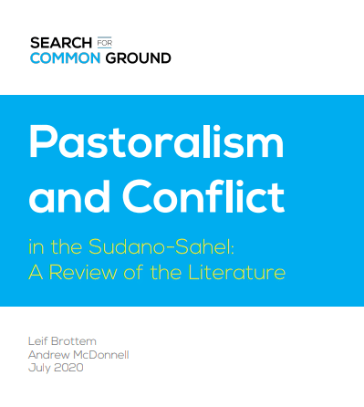 Rapport - Pastoralism and Conflict in the Sudano-Sahel: A Review of the Literature